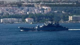 Video Ru Navy Ropucha Class BDK Yamal 156 transiting the Bosphorus on 28.07.2016 download MP3, 3GP, MP4, WEBM, AVI, FLV September 2018