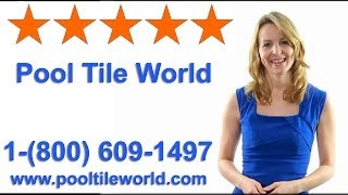 Pool Tile  (800) 609-1497 Pool Tile World