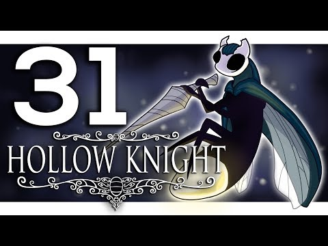 Hollow Knight - A Hollow Playthrough [EP 31]