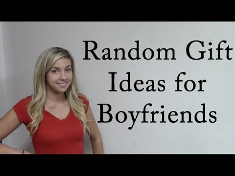 what to get your boyfriend as a random gift