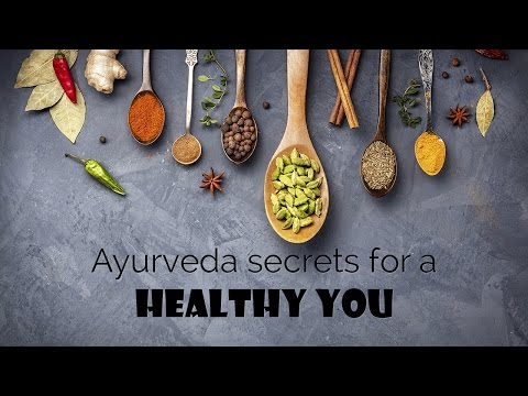 Ayurveda secrets for a healthy you | Health and Wellness Videos