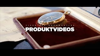 Tipps für PRODUKTVIDEOS! - Hochwertige Filme mit wenig Aufwand!