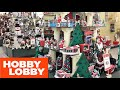 HOBBY LOBBY CHRISTMAS DECORATIONS CHRISTMAS DECOR - SHOP WITH ME SHOPPING STORE WALK THROUGH 4K