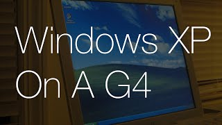 How To Install Windows XP on PowerPC G4 in 2015