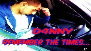 D4NNY -  Remember The Times... (Official Music Video)