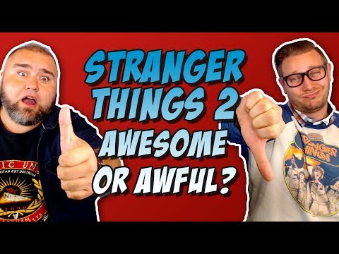 Stranger Things Season 2 Review & Spoiler Discussion: Awesome or Awful?