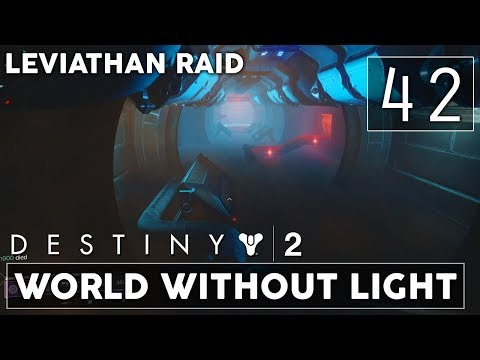 [42] World Without Light (Let's Play Destiny 2 [PS4 Pro] w/ GaLm) - Leviathan Raid