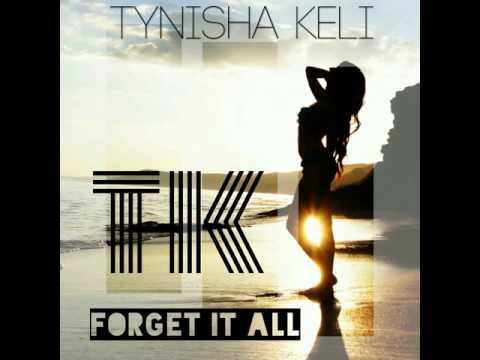 Tynisha Keli: Forget It All