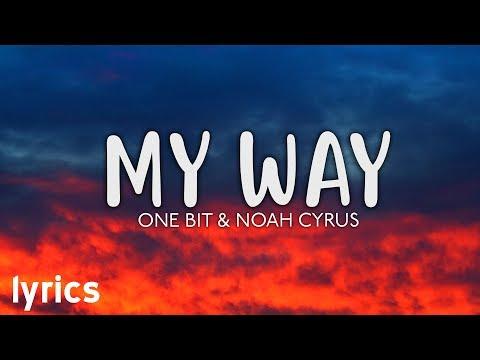 One Bit, Noah Cyrus - My Way // Official Lyrics
