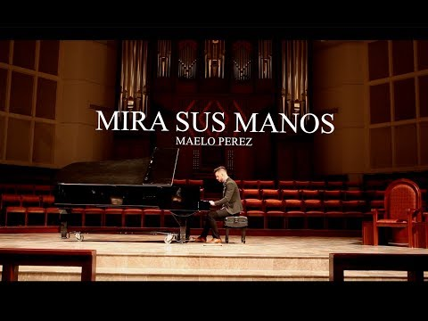 Maelo Perez - Mira sus Manos (Evan Craft ft. Marcos Witt) Piano Cover