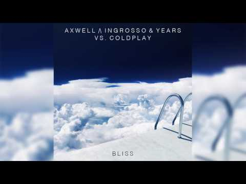 "Axwell Λ Ingrosso & Years vs. Coldplay - ID ""Bliss"""