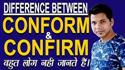 DIFFERENCE BETWEEN CONFORM AND CONFIRM
