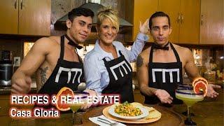 Recipes &amp Real Estate, Casa Gloria