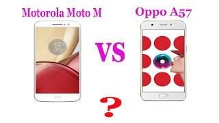compare oppo a57 vs motorola moto m top 2 mobiles between 13000 to 16000 in india 2017 hd