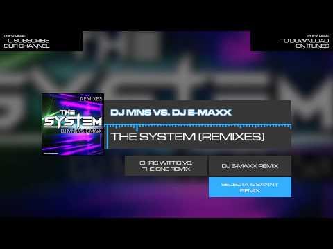 DJ MNS Vs. E-Maxx - The System (Selecta & Sanny Remix)