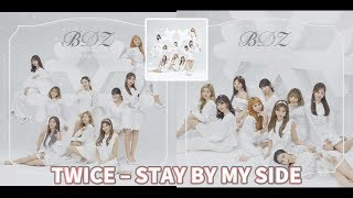 Twice – stay by my side release date: 2018.10.22 genre: dance language: japanese track list: 01. no copyright infringement intended 無侵犯版權之意 d...