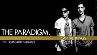 Capital Kings - The Paradigm. (feat. Soul Glow Activatur) [Audio w/ Lyrics]