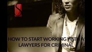 HOW TO START WORKING WITH A LAWYERS FOR CRIMINAL DEFENSE?