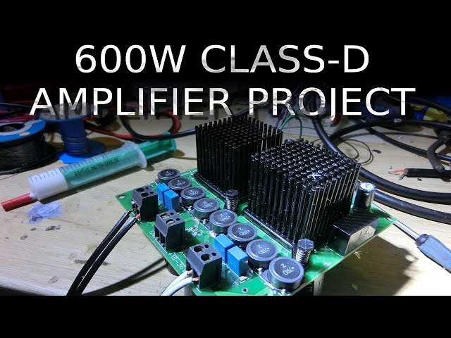 DIY 600W Class-D Amplifier Project