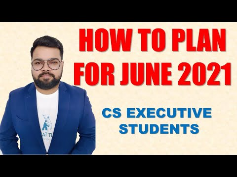 HOW TO PLAN FOR JUNE 2021 EXAMS | CS EXECUTIVE