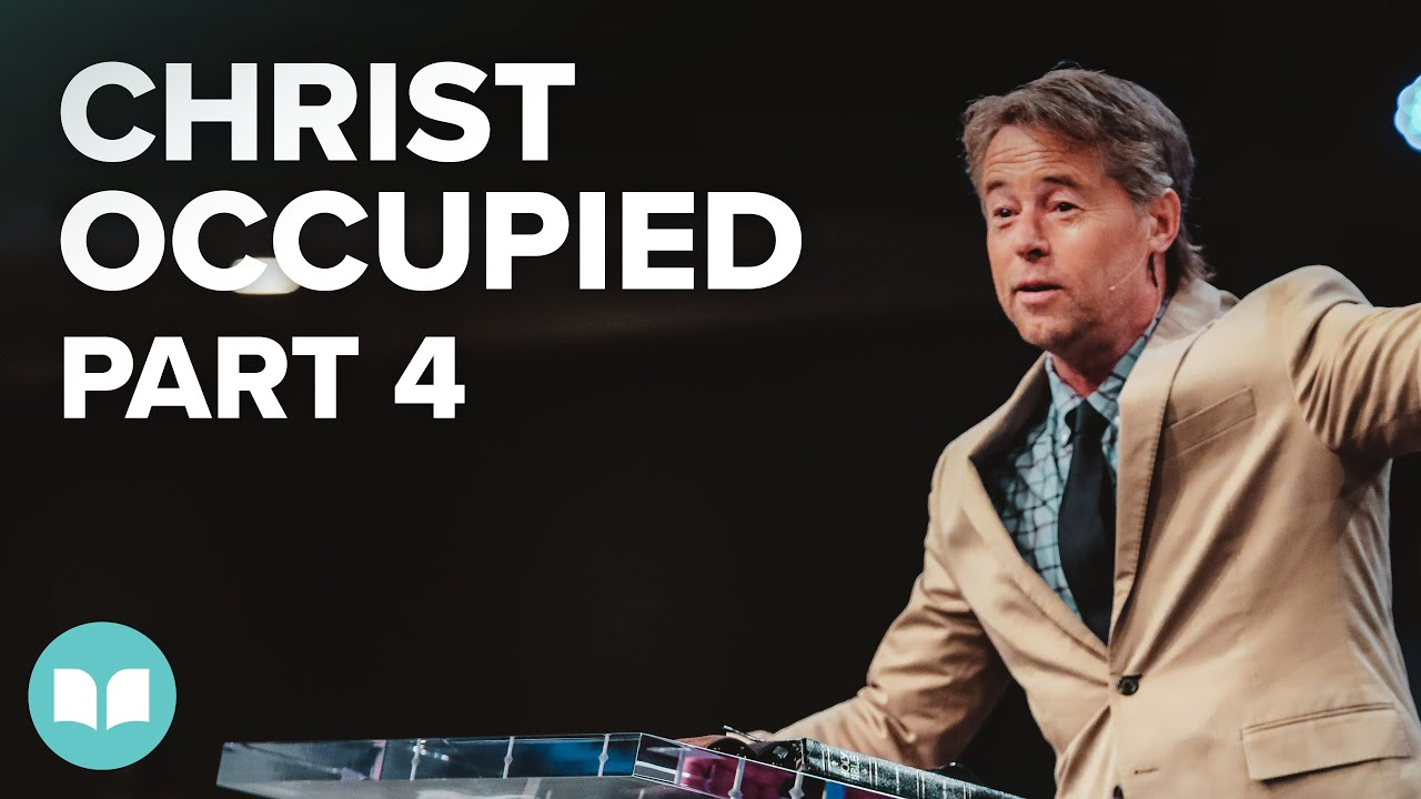 Christ Occupied Is Greater Than Self Occupied 4 | Jim Hammond | LWCC