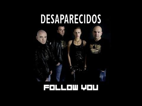 Desaparecidos - Follow You