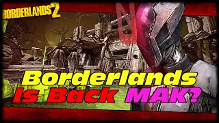 Borderlands Is Back MAK!?!? My Borderlands Booty Call & Future Content On My Channel!