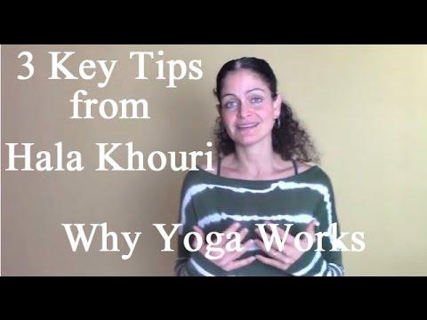 Why Yoga Works: 3 Key Training Tips from Hala Khouri