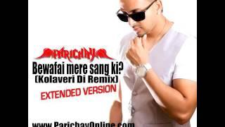 Parichay - Kolaveri Di Remix (Bewafai Mere Sang Ki) - Full Version