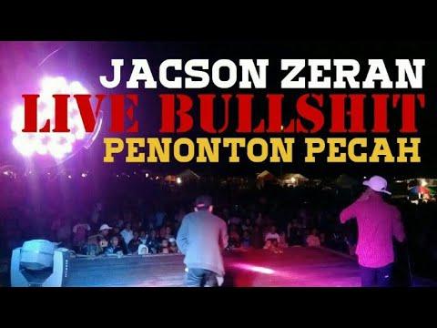Jacson Zeran  BULLSHIT LIVE