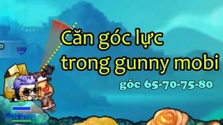 [Gunny mobi] - Cách căn góc lực trong Gunny Mobi - góc 65, 70, 75, 80