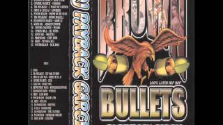 Brown Bullets - Dj Payback Garcia - Latin Hip Hop - Chicano Rap