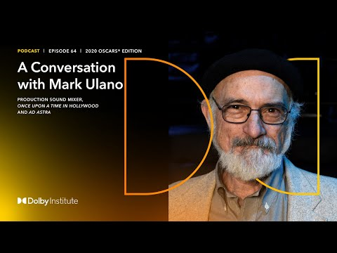 Conversation with Mark Ulano | 2020 Oscars® | Dolby Institute Podcast