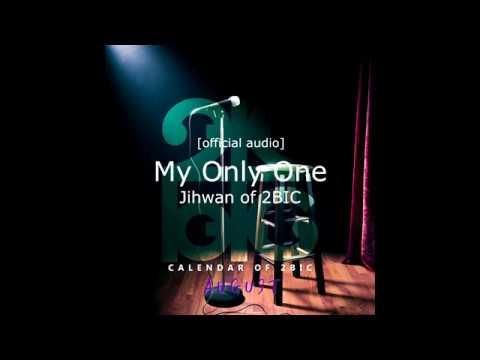 Music Jihwan(2BIC) - My Only One [Official Audio] terbaru