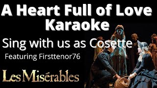 A Heart Full Of Love Karaoke (You sing Cosette) by Amy and firsttenor76