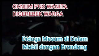 Oknum PNS Wanita Bersuami Diduga Mesum dengan Brondong di Mobil (Part I)