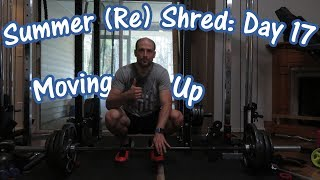 Moving up | Deadlift Day | Summer (Re) Shred Ep.17