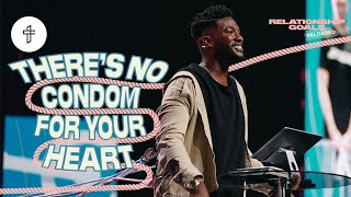 There's No Condom For Your Heart // Relationship Goals Reloaded (Part 9)(Michael Todd)