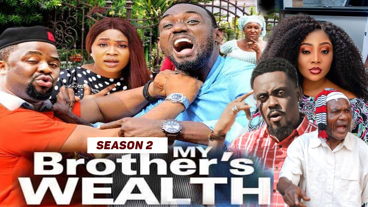 Download MY BROTHER'S WEALTH (SEASON 2) {TRENDING NEW MOVIE} - 2021 LATEST NIGERIAN NOLLYWOOD MOVIES