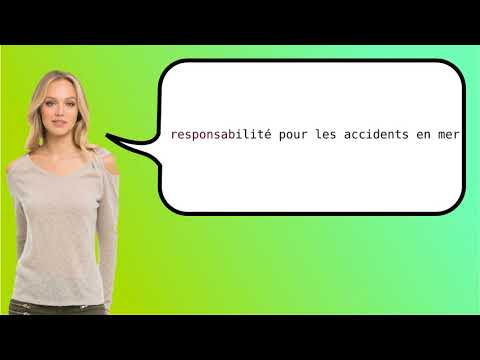 How to say 'liability for marine accidents' in French?