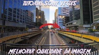 COMO MELHORAR A IMAGEM DO SEU VIDEO! - Sony Vegas