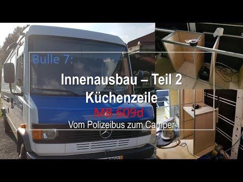 Bulle 7: MB609d - Innenausbau Teil 2 - Küchenzeile I Camper Ausbau I Vom Polizeibus zum Camper