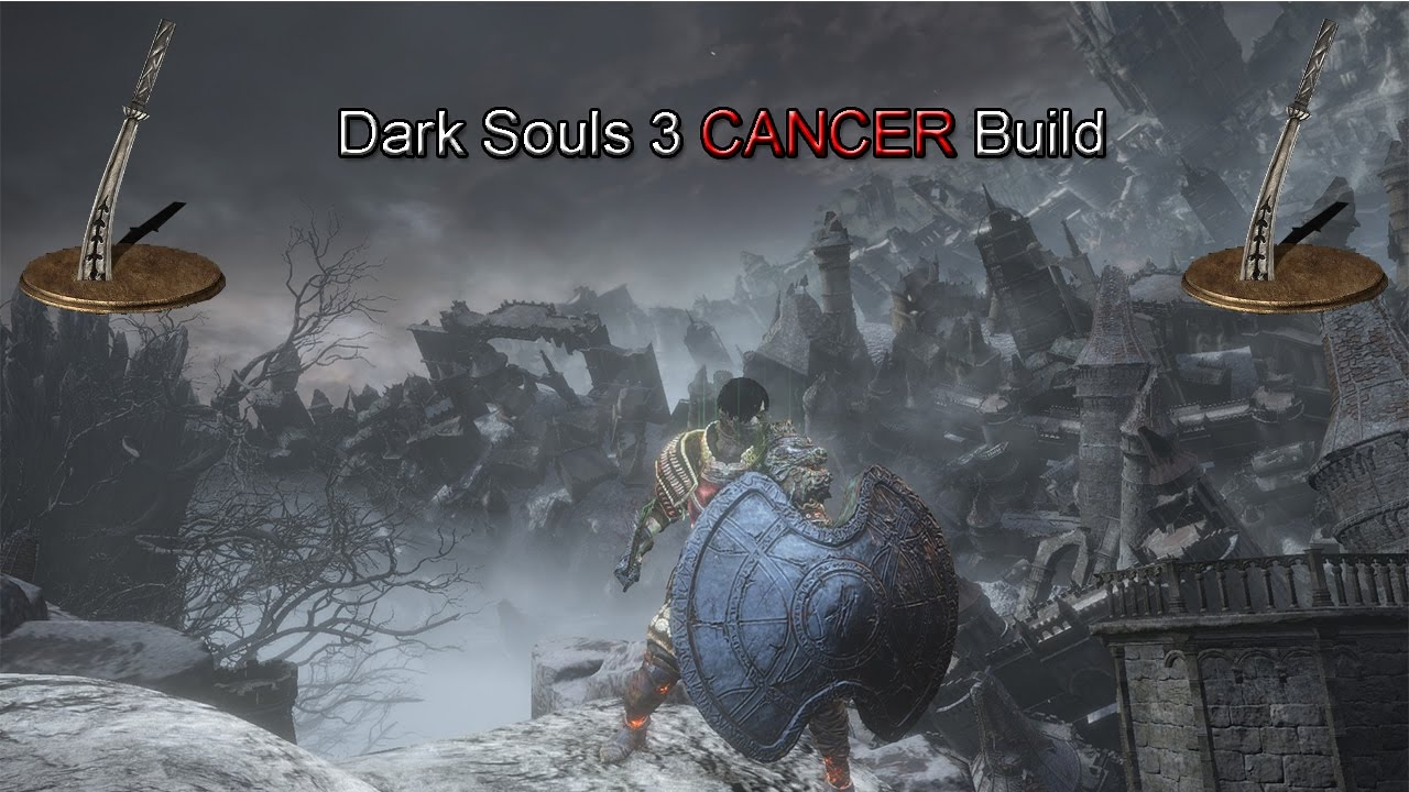 DARK SOULS 3 - CANCER BUILD GUIDE [PATCH 1 11]