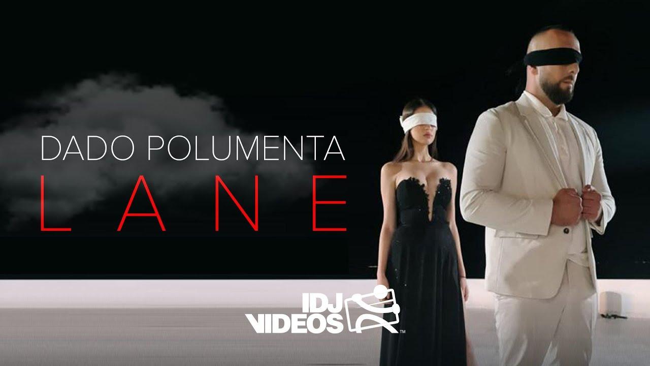 Download DADO POLUMENTA - LANE (OFFICIAL VIDEO)