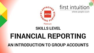 ACCA F7 - An Introduction to Group Accounts
