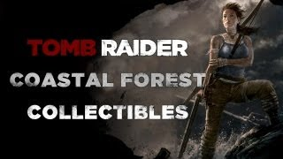 Tomb Raider Coastal Forest Collectible Locations (Documents, Relics, GPS Caches, & Ghost Hunter)