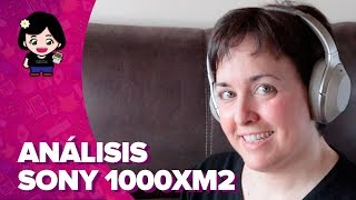 Sony 1000XM2 | Análisis - Review en español | ChicaGeek