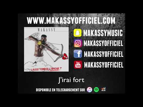MAKASSY - Laisse Tomber l'Amour (AUDIO LYRICS) 👻MAKASSYMUSIC👻