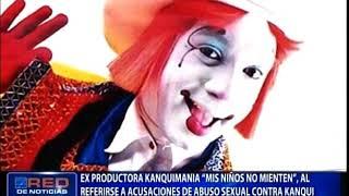 """Exproductora Kanquimania: """"mis niños no mienten"""" al referirse a acusaciones contra Kanqui"""