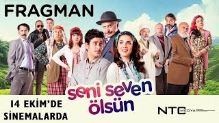 Seni Seven Ölsün - Fragman (Sinemalarda)